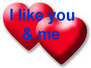 I like you and me
